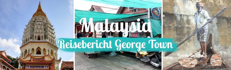 Malaysia - George Town Reisebericht - Titelbild
