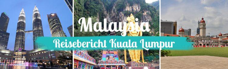 Malaysia - Kuala Lumpur Reisebericht - Titelbild